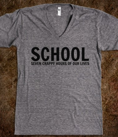 School Seven Crappy Hours Of Our Lives - image #2097965 by ...