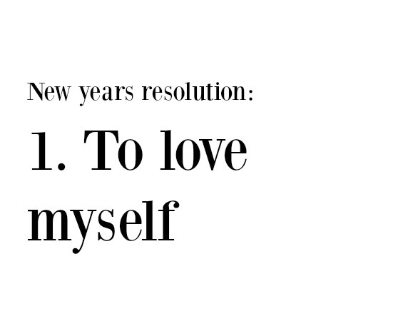 life, love, love yourself and new year