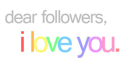 dear, followers, i love you, ilu, photo