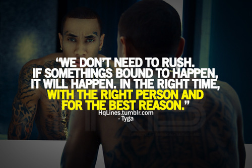 Tyga Quotes About Life: Hqlines, Tyga, Sayings, Quotes, Life