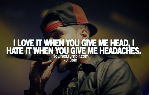hqlines, j cole, life, love, quotes, sayings, swag