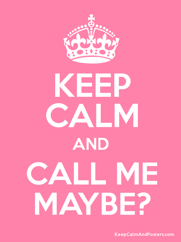 keep calm, call me