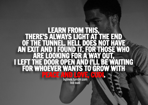 hqlines, kid cudi, life, love, quotes, sayings