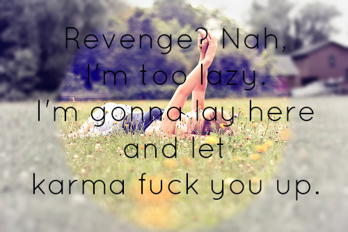 girl, lazy, life, love, past, quote, quotes, revenge
