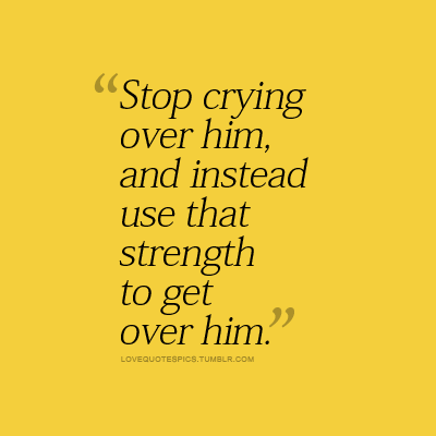 cry, hurt, love, love quotes, love sayings, over him, quotations, quote, quotes, relationship, sad, sayings, sweet, text, typo, typography