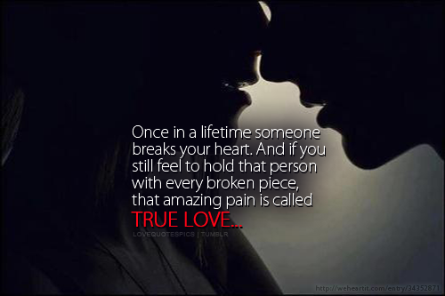 broken heart, heartbreak, love, love quotes, love sayings, quotations, quote, quotes, relationship, sayings, true love