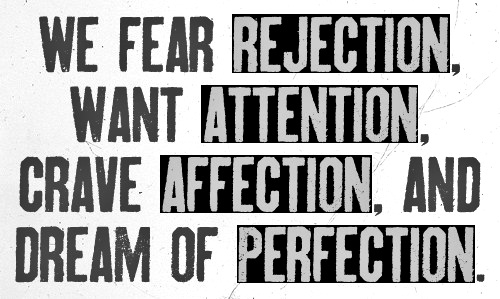 fear, hurt, perfection, quote, rejection, society