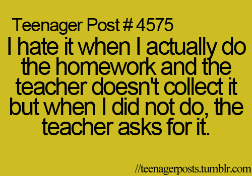 teenager post, shit, homework, lol, fuck