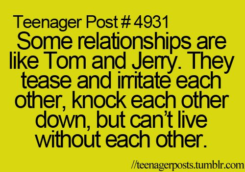 9gag, awesome, boy, cartoon, couple, cute, dude, fact, fun, funny, girl, irritate, knock, lazy, live, love, quote, random, relate, relationship, relationships, tease, teenager, teenager posts, teenagerposts, text, tom & jerry, tom and jerry, true, tumblr