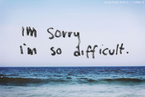 art, black, difficult, drawing, film, life, love, nature, paint, quote, sea, sky, sorry, text, typography, vintage, water