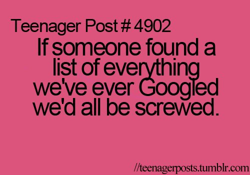 awkward moment, focalau, fuck, funny, google, lol, post, screwed, so true, teeeb, teenage, teenager, teenager post, teenager posts, true, tumblr