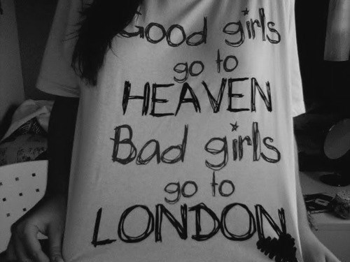 bad, bad girls, black and white, cool, funny, girls, good girls, heaven, hell, london, t-shirt, text