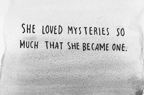 Mysterious Quotes About Love Tumblr : black and white, love, mysteries, mystery - image #496704 on Favim.com