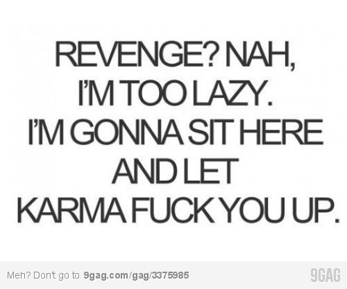 #blackandwhite, :), funny, karma, laugh, qoute, revenge, text