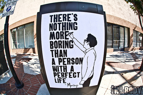 boring, funny, life, perfect