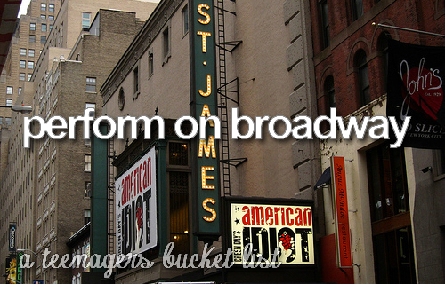 broadway, bucket list, tumblr