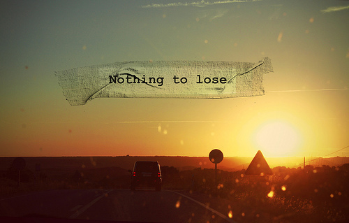 car, lose, nothing, nothing to lose