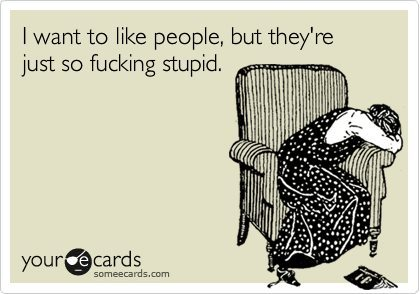 e card, life, people, stupid, text, typography