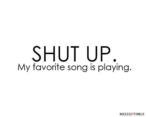 favorite, playing, quote, shut up