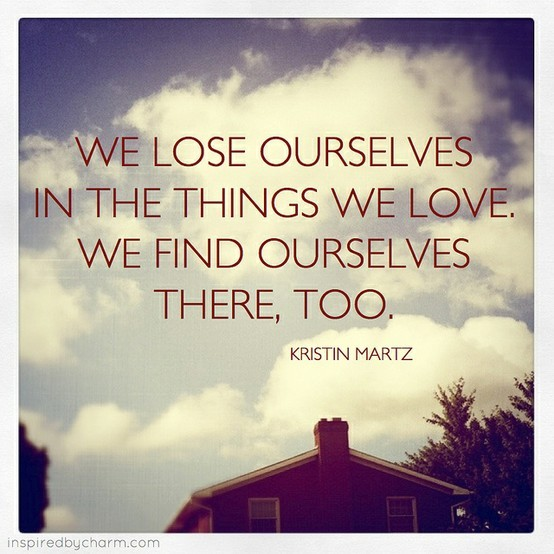 find, inspiration, lose, love, ourselves, quote, saying, things, we