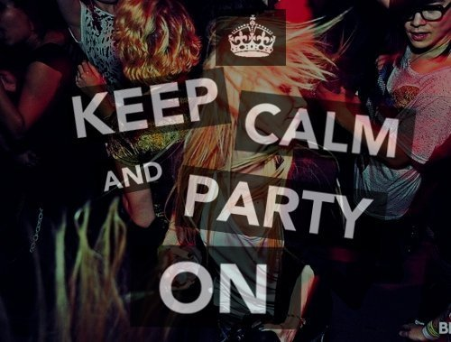 free, keep calm, party, quote, young