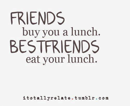 Funny Lunch With Friends Quotes: Art, Beautiful, Best Friends, Bestfriend