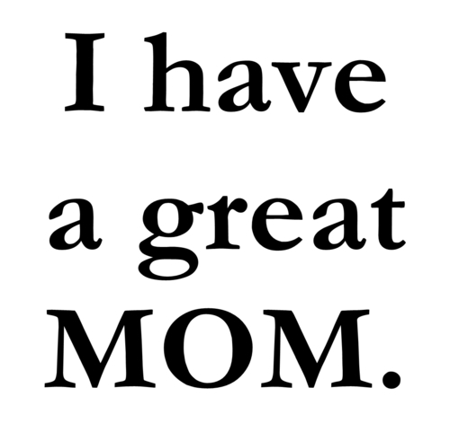 best, a mom, awesome, beautiful