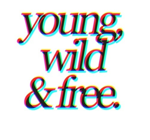 Young Wild And Free Quotes Tumblr: Black And White, Young Wild &, Free