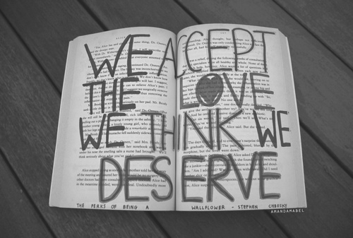 book, deserve, love, quote, quotes, text, the perks of being a wallflower, think