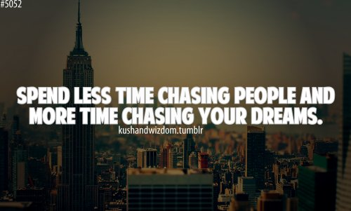 chasing, dreams, kushandwizdom, less - image #531624 on ...