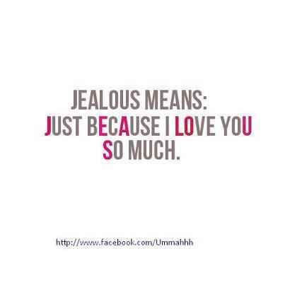 I Love You Jealous Quotes : Jealous Love Quotes For Girls. QuotesGram