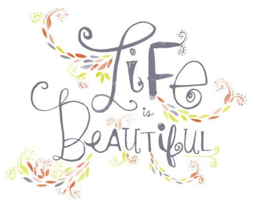 life, life is beautiful, quotes, text