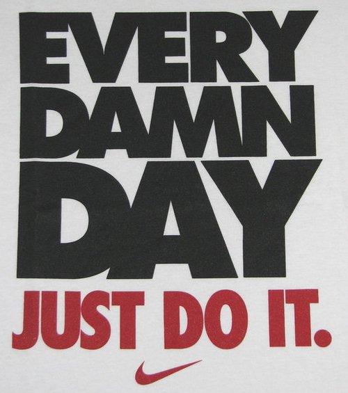 Every Damn Day Just Do It Nike Wallpaper White Nike Just Do It ...