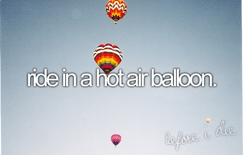air, balloon, before i die, colorfull, hot air balloon, life, ride, text, want