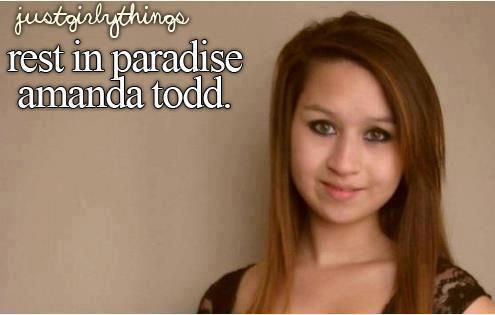 amanda todd, bullying, just girly things, justgirlythings, paradise, pretty, rip