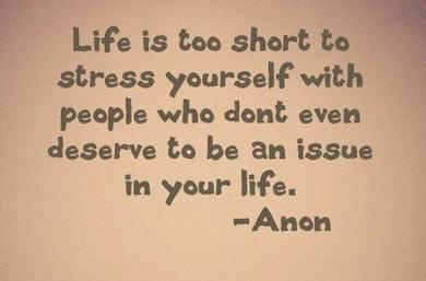 anon, deserve, don't, issue, life, love, people, quotes, short, stress, your