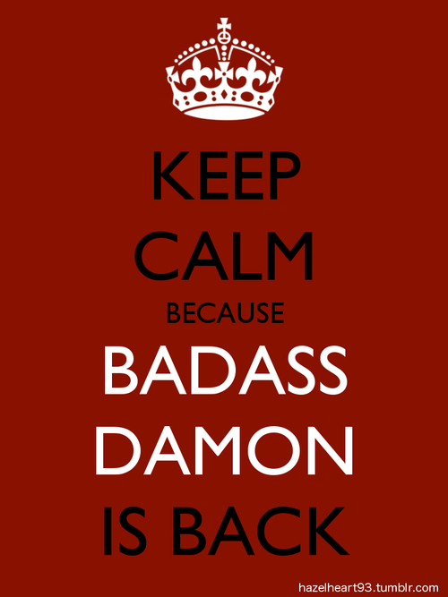 back, badass, because, birk, calm, damon, damon salvatore, diaries, ian, ian somerhalder, is, keep, keep calm, mia, missbirk, salvatore, somerhalder, the, the vampire diaries, tvd, vampire