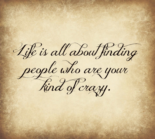 Live Your Life Crazy Quotes: Crazy, Friends, Life, People