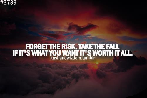 cute, fall, life, love, quote, quotes, risk, text, tumblr, want, worth