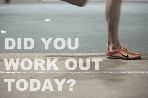 did you work out, fitness, jogging, motivate