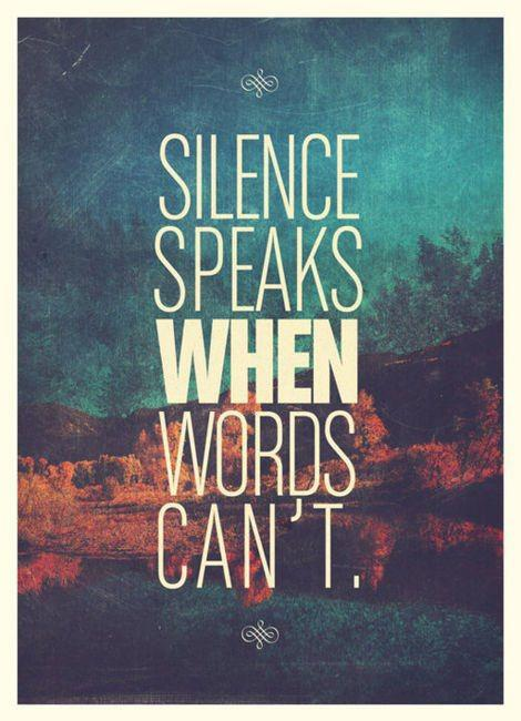 Excellent Silence Speaks When Words Can't 470 x 650 · 51 kB · jpeg