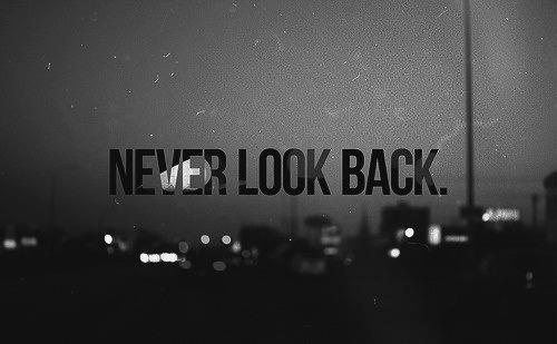 never look back, quotes - image #642283 on Favim.com