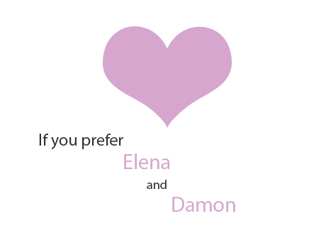always, and, damon, damon salvatore, elena, forever, heart, ian, ian somerhalder, love, nina dobrev, prefer, the vampire diaries
