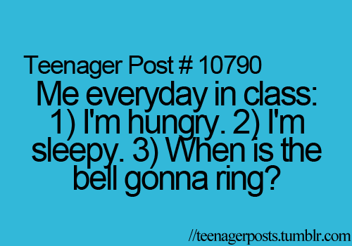 activity, blue, daily, damn its true, hungry, life, quote, quotes, school, sleepy, teenager, teenager post, teenagerposts.tumblr.com, text, true