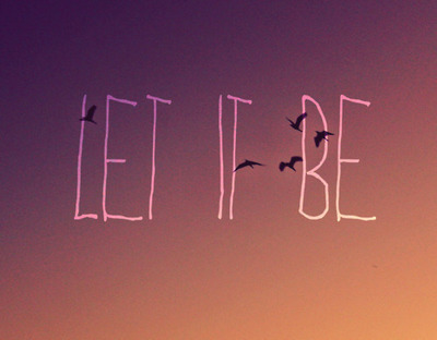 birds, boy, couple, girl, inspirational, let it be, let it go, life, moment, problems, purple, quote, sky, text, the beatles, trouble, true, typography, words