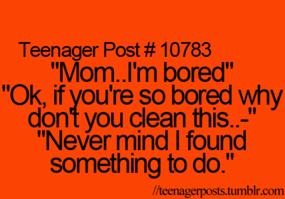 bored, cleaning, life, me, mom, orange, relatable, teenage post, teens, true