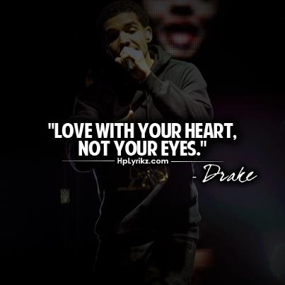 Drake Love Quotes : Some Best Famous Quotes By Drake Healing Broken Heart My Love Story