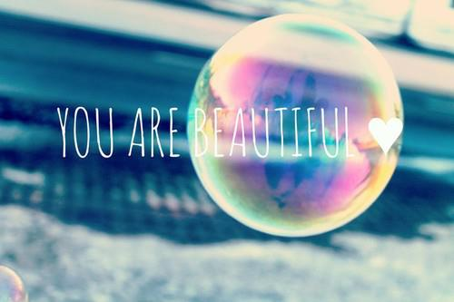 beautiful, bubble, colours, cute, dream, inspiration, motivation, quote, you are beautiful
