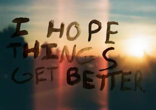 better, get, hope, i, inspiring, pretty, quote i think, things, true